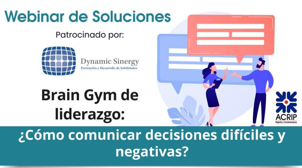 Webinar de soluciones- Brain Gym de liderazgo:¿Cómo comunicar decisiones difíciles y negativas?