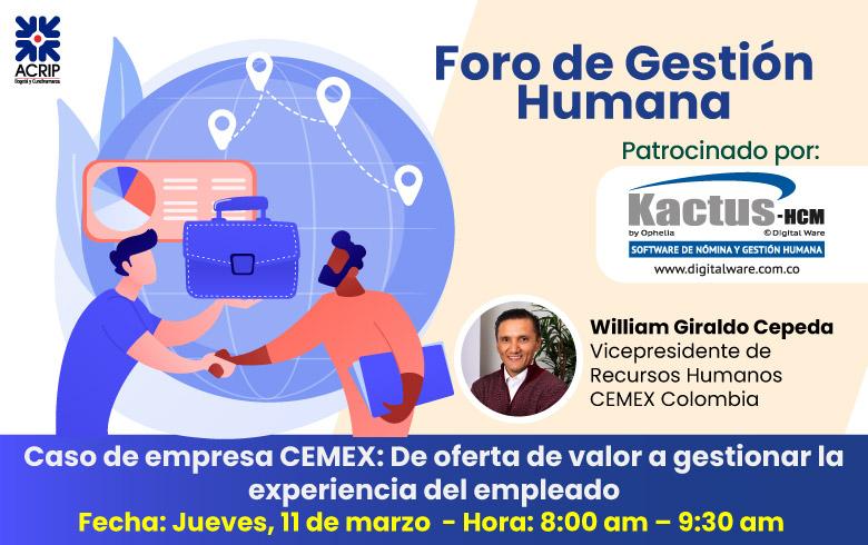 Foro de Gestión Humana Caso de empresa CEMEX De oferta de valor a gestionar la experiencia del empleado