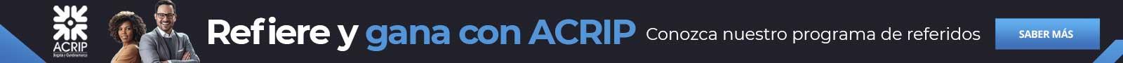 Refiere y Gana con ACRIP