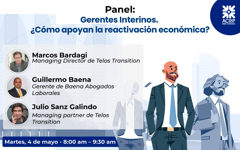Panel Gerentes Interinos Cómo apoyan la reactivación económica