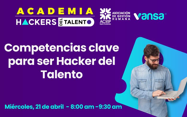 Competencias clave para ser Hackers del Talento