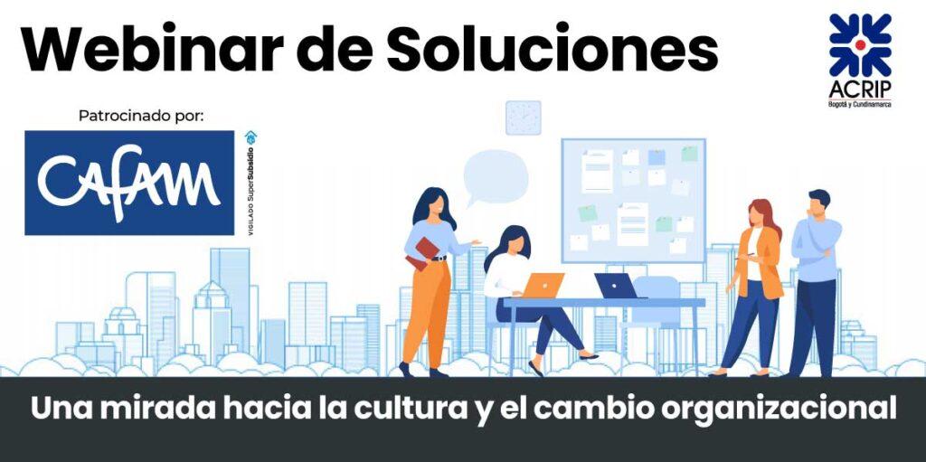 Webinar de soluciones_ Una mirada hacia la cultura y el cambio organizacional